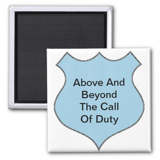 Above and Beyond The Call of Duty Fridge Magnet