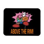 Above The Rim Magnet