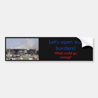 Abra nuestras fronteras saldrá mal - pegatina para pegatina para auto