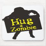 Abrace a un zombi Mousepad Alfombrilla De Raton