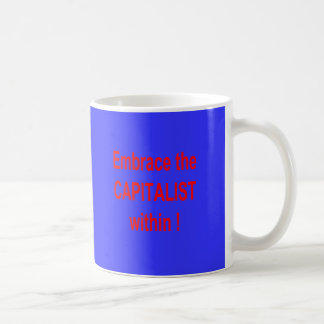 ¡ABRACE AL CAPITALISTA DENTRO TAZA DE CAFÉ