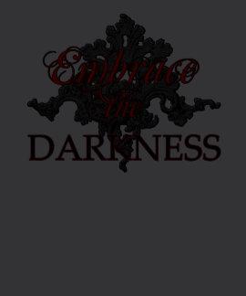 Abrace la oscuridad camisetas