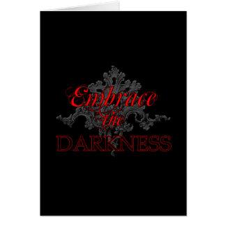 Abrace la oscuridad tarjeta de felicitación