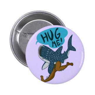 Abráceme botón del tiburón de ballena pin redondo de 2 pulgadas