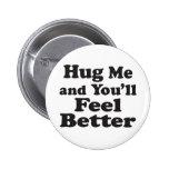 Abráceme sensación mejor - botón redondo de la pul pins