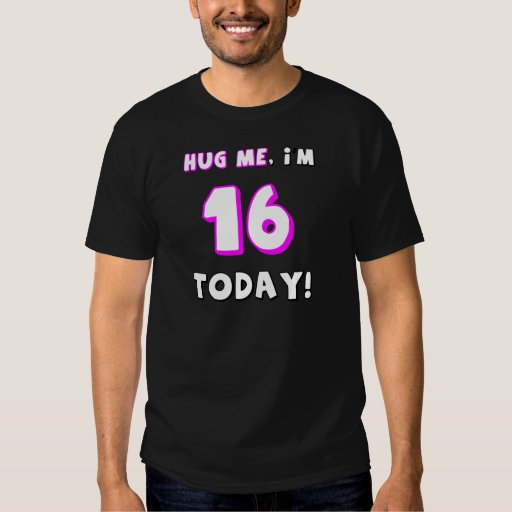 ¡Abráceme, yo son 16 hoy! Polera