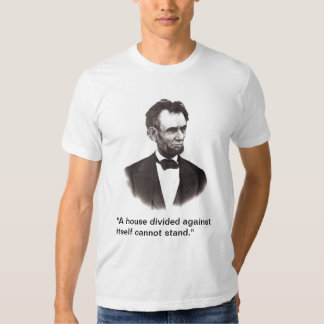 Abraham Lincoln - A house divided T-shirt