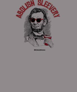 Abraham Lincoln - Abolish Sleevery Shirts