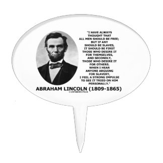 Abraham Lincoln All Men Should Be Free Slavery Cake Topper