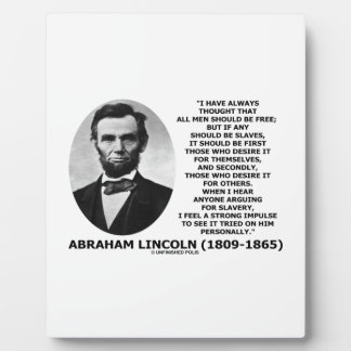 Abraham Lincoln All Men Should Be Free Slavery Plaque