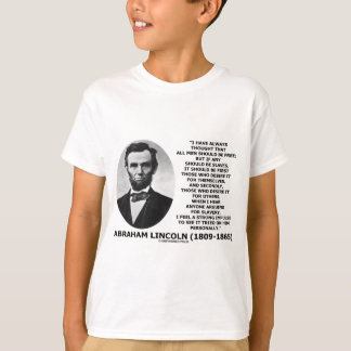 Abraham Lincoln All Men Should Be Free Slavery T-Shirt