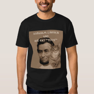 """Abraham Lincoln and his cat """"Dixie"""" Shirts"""