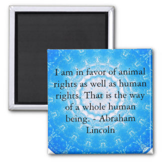 Abraham Lincoln  Animal Rights Quote 2 Inch Square Magnet
