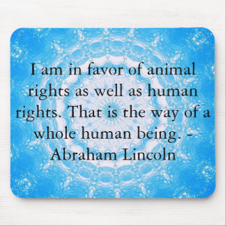 Abraham Lincoln  Animal Rights Quote Mouse Pad