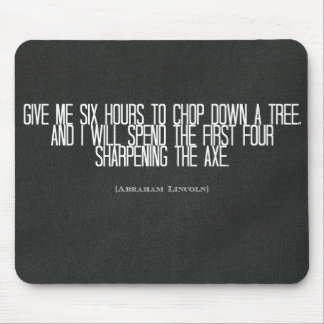"""Abraham Lincoln """"chop down a tree"""" quote Mouse Pad"""