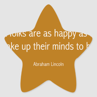 Abraham Lincoln Famous Quote  - Orance Star Sticker