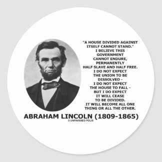 Abraham Lincoln House Divided Cannot Stand Quote Classic Round Sticker