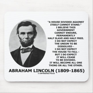 Abraham Lincoln House Divided Cannot Stand Quote Mouse Pad