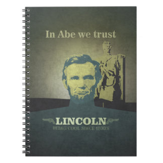 Abraham Lincoln, In Abe we Trust Notebook