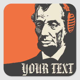 Abraham Lincoln is listening to your music Square Sticker