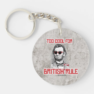 Abraham Lincoln is Too Cool for British Rule Single-Sided Round Acrylic Keychain