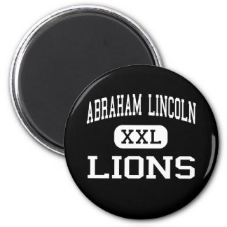 Abraham Lincoln - Lions - High - San Jose 2 Inch Round Magnet
