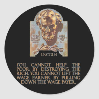 Abraham Lincoln on Destroying the Rich Classic Round Sticker
