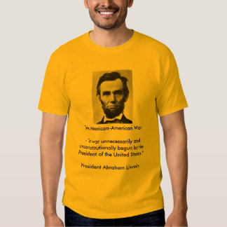 Abraham Lincoln on the Mexican-American War T-shirt