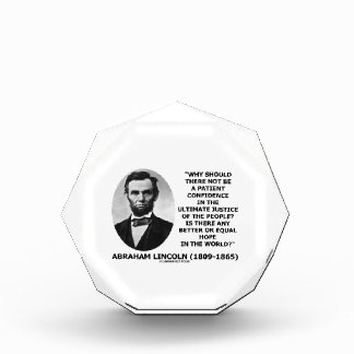 Abraham Lincoln Patient Confidence Justice Quote Acrylic Award