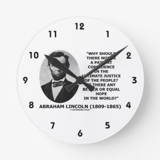 Abraham Lincoln Patient Confidence Justice Quote Round Wallclocks