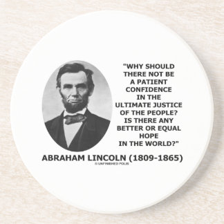Abraham Lincoln Patient Confidence Justice Quote Drink Coaster