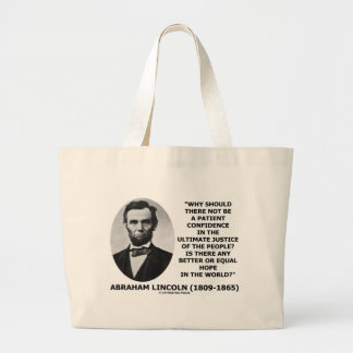 Abraham Lincoln Patient Confidence Justice Quote Large Tote Bag