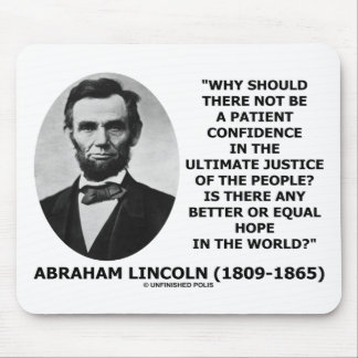 Abraham Lincoln Patient Confidence Justice Quote Mousepads