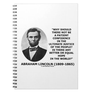 Abraham Lincoln Patient Confidence Justice Quote Notebook