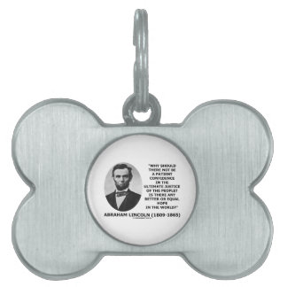 Abraham Lincoln Patient Confidence Justice Quote Pet ID Tag