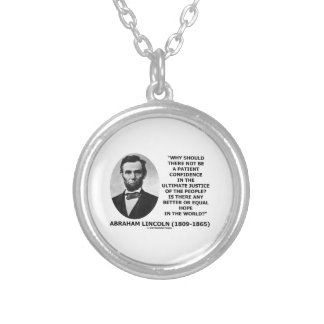 Abraham Lincoln Patient Confidence Justice Quote Round Pendant Necklace