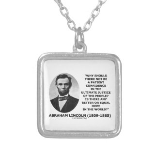 Abraham Lincoln Patient Confidence Justice Quote Square Pendant Necklace