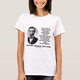 Abraham Lincoln Patient Confidence Justice Quote T-Shirt