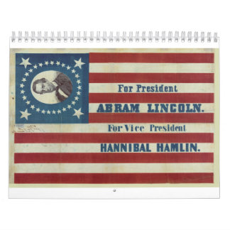 Abraham Lincoln Presidency Campaign Banner Flag Calendar