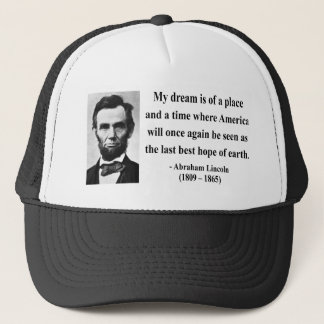 Abraham Lincoln Quote 10b Trucker Hat