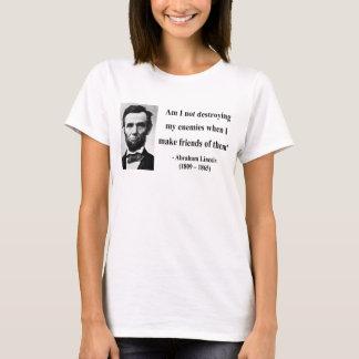 Abraham Lincoln Quote 12b T-Shirt