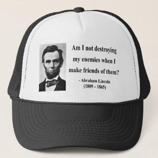 Abraham Lincoln Quote 12b Trucker Hat
