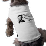 Abraham Lincoln Quote 13b Doggie Tee Shirt