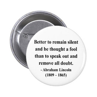 Abraham Lincoln Quote 15a Pinback Buttons
