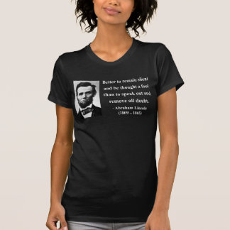 Abraham Lincoln Quote 15b Shirts