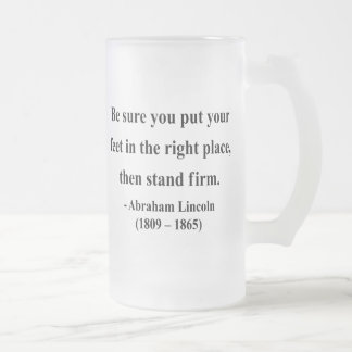 Abraham Lincoln Quote 16a Frosted Glass Beer Mug