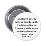 Abraham Lincoln Quote 1a Pinback Buttons