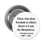 Abraham Lincoln Quote 3a Pinback Buttons