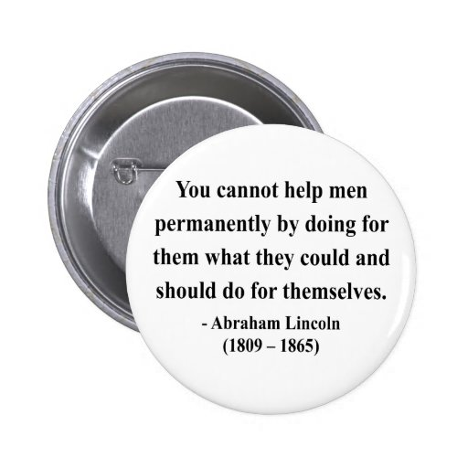 Abraham Lincoln Quote 4a Pinback Buttons