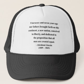 Abraham Lincoln Quote 5a Trucker Hat